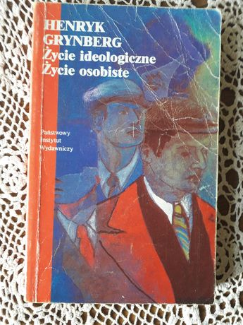 """Henryk Grynberg, """"Życie ideologiczne, życie osobiste""""."""