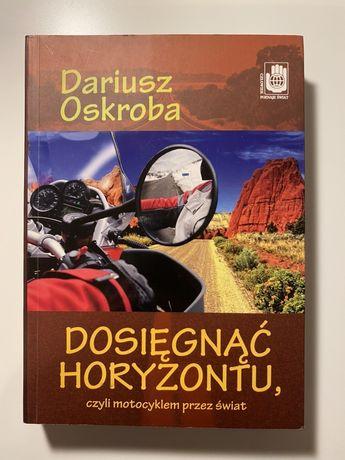 Dariusz Oskroba Dosięgnąć horyzontu