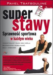Super stawy. Sprawność sportowa w każdym wieku Autor: Pavel Tsatsoulin