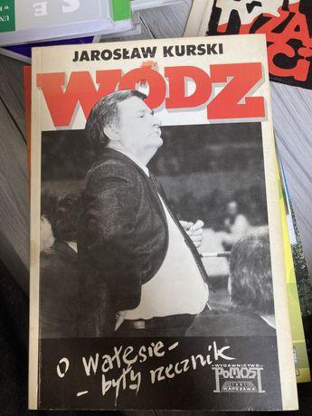Jaroslaw Kurski Wodz - o walesie byly rzecznik