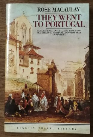 they went to portugal, rose macaulay, penguin travel library