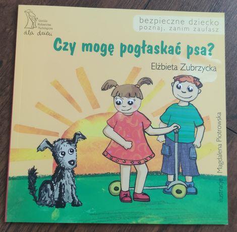 Bezpieczne dziecko. Czy mogę pogłaskać psa - książka dla dzieci