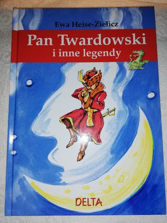 Pan Twardowski i inne legendy Ewa Heise Zielicz