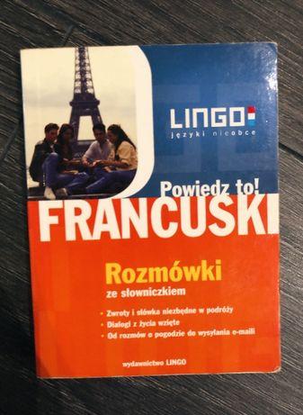 """""""Powiedz to!"""" - rozmówki francuskie ze słowniczkiem - LINGO"""