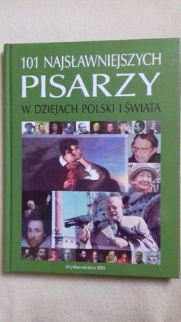 101 Najsławniejszych Pisarzy w Dziejach Polski i Świata