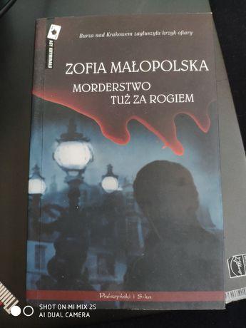 Morderstwo tuż za rogiem Zofia Małopolska