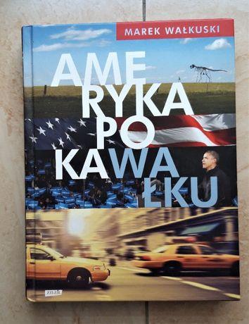 Ameryka po kawałku - Marek Wałkuski (literatura podróżnicza)