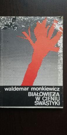 Białowieża w cieniu swastyki - W. Monkiewicz