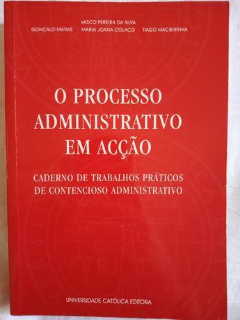 O processo administrativo em ação - Vasco Pereira da Silva