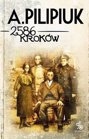 """""""2586 kroków"""" Andrzej Pilipiuk NOWA"""