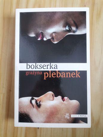 Grażyna Plebanek Bokserka książka miłość walka życie przyjaźń