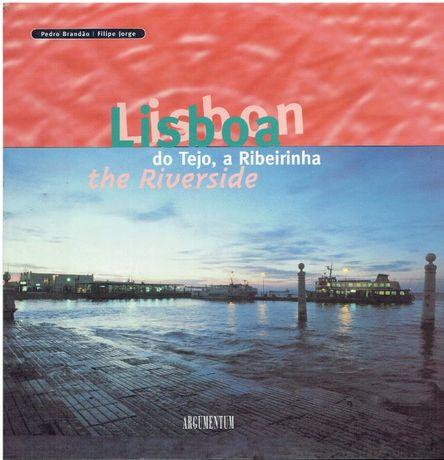 746 - Lisboa do Tejo , a Ribeirinha de Pedro Brandão/ Filipe Jorge