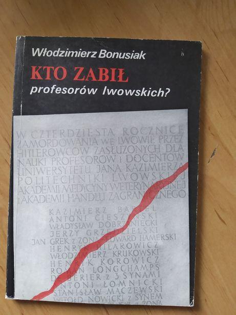 Kto zabił profesorów Iwowskich Włodzimierz Bonusiak