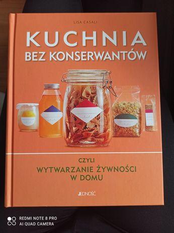"""Kuchnia bez konserwantów"" Lisa Casali"