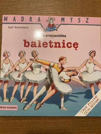 Mądra mysz - Mam przyjaciółkę baletnicę