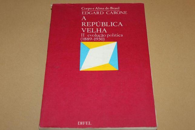 A República Velha II Evolução Política (1889 a 1930)