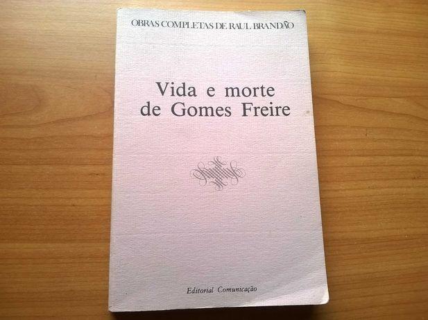 Vida e Morte de Gomes Freire - Raul Brandão (portes grátis)