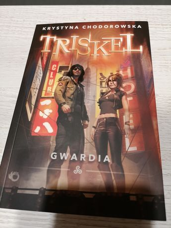 Triskel. Gwardia - Krystyna Chodorowska - książka nowa