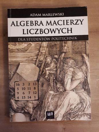 """""""Algebra macierzy liczbowych"""" Adam Marlewski NOWA"""