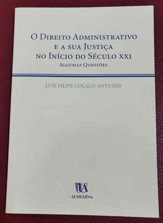 O Direito Administrativo e a Sua Justiça no Início do Século XXI