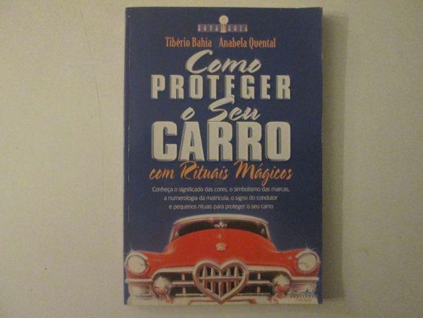Como proteger o seu carro com rituais mágicos- T. Bahia, A. Quental