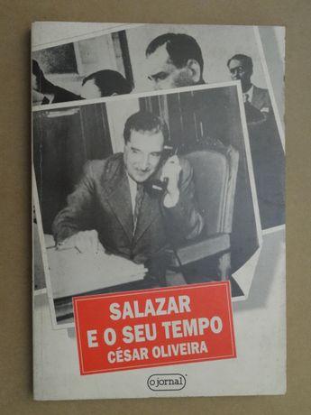 Salazar e o Seu Tempo de César Oliveira