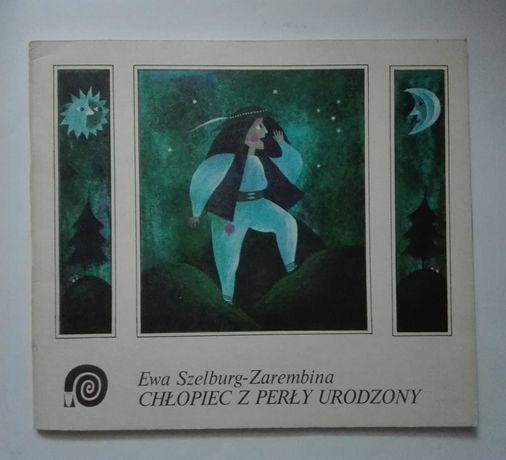 Chłopiec z perły urodzony, Ewa Szerburg-Zarebina, PRL