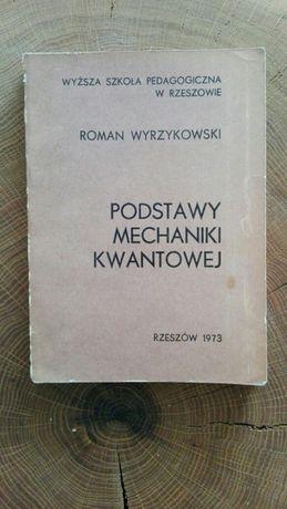 Podstawy Mechaniki Kwantowej R. Wykrzykowski