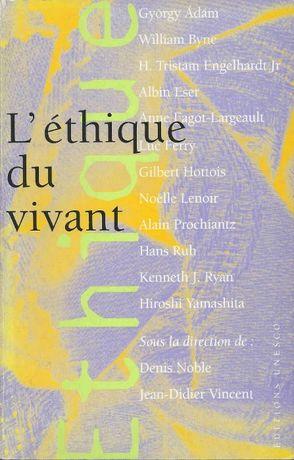 L'éthique du vivant - Dirigé par Denis Noble, Jean-Didier Vincent