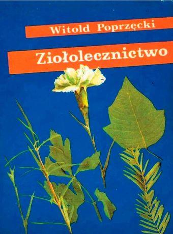 Ziołolecznictwo - Witold Poprzęcki