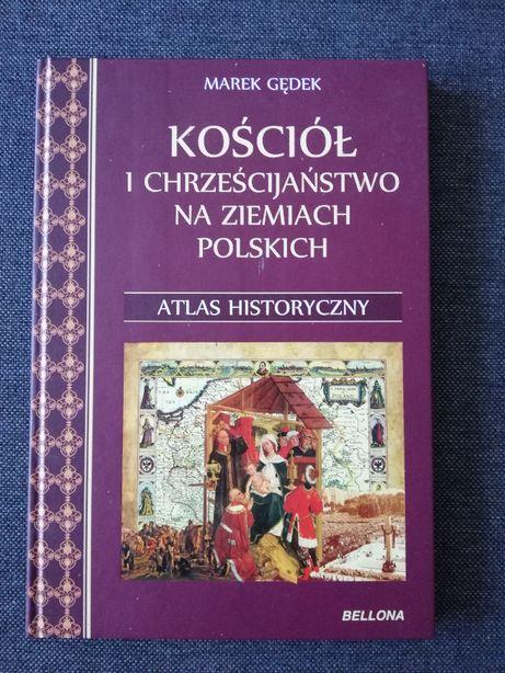 Kościół i chrześcijaństwo na ziemiach polskich - M. Gędek