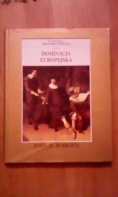 """Ilustrowana historia świata""""Dominacja europejską"""""""