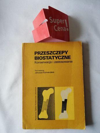 """książka """"przeszczepy biostatyczne"""" Janusz Komandera"""