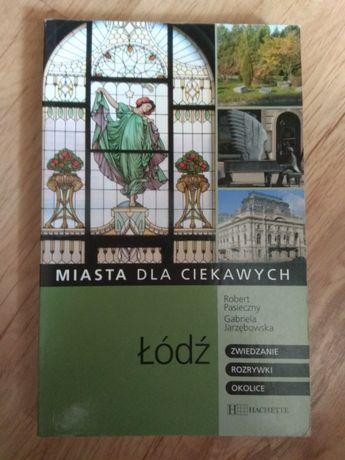 Miasta dla ciekawych Łódź Przewodnik książkowy