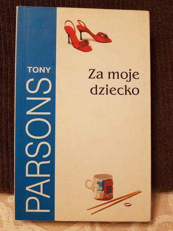 """Sprzedam księżkę """"Za moje dziecko"""" Tony Parsons"""