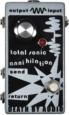 Death by Audio pedal Sonic annihilation