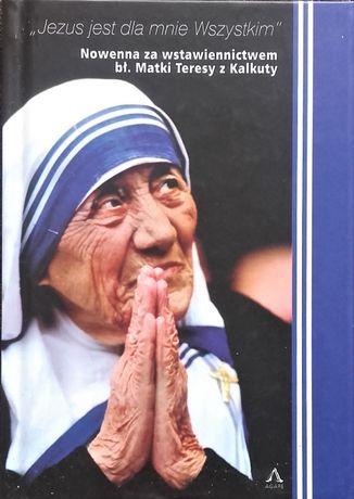 Nowenna za wstawiennictwem bł. Matki Teresy z Kalkuty