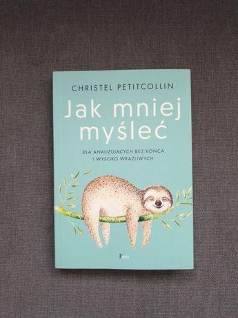 Christel Petitcollin - Jak mniej myśleć