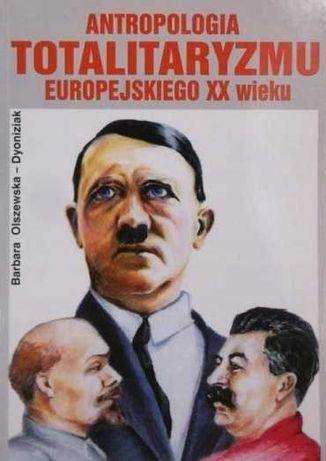 Antropologia totalitaryzmu europejskiego XX wieku