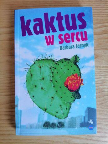 """Kaktus w sercu"" Barbara Jasnyk"