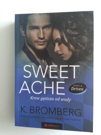 """K. Bromerg """"Sweet Ache. Krew gęstsza od wody"""""""