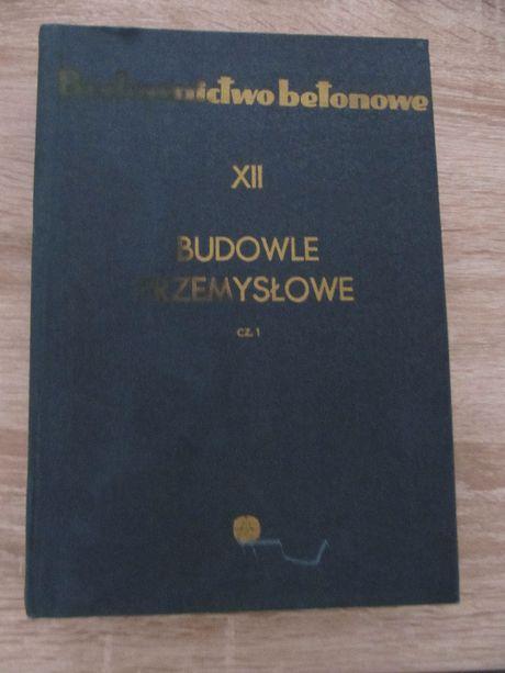 Budownictwo betonowe - Budowle przemysłowe cz.1 - I. Kisiel
