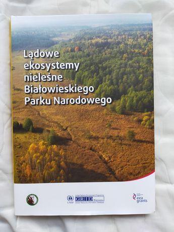 Lądowe ekosystemy nieleśne Białowieskiego Parku Narodowego