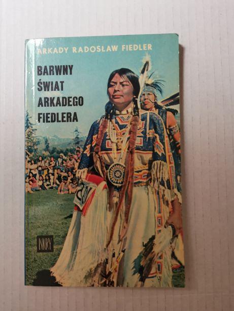 Barwny świat Arkadego Fiedlera. Arkady Radosław Fiedler
