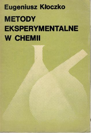 Metody eksperymentalne w chemii Eugeniusz Kłoczko PWN