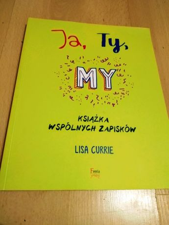 Ja, Ty, My. Książka wspólnych zapisków Lisa Currie