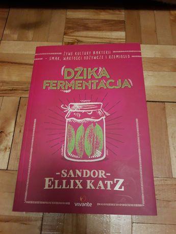 """""""Dzika fermentacja"""" Sandor Ellix Katz"""