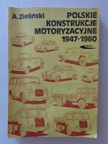 Polskie Konstrukcje Motoryzacyjne - 1947 r - 1960 r. - Książka.