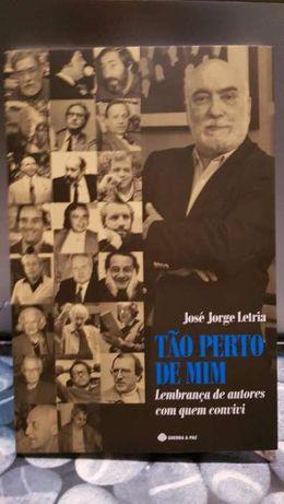 Tão Perto de Mim Lembrança de Autores com Quem Convivi de José J. L.