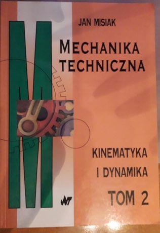 Mechanika Techniczna - Kinematyka i Dynamika Tom 2